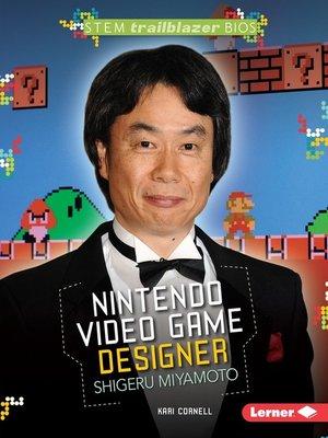 cover image of Nintendo Video Game Designer Shigeru Miyamoto