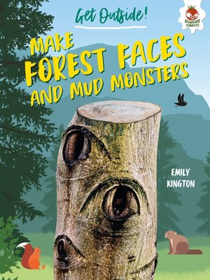 cover image of Make Forest Faces and Mud Monsters