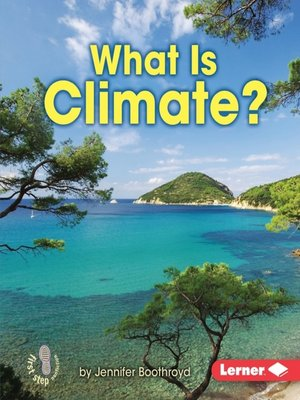 cover image of What Is Climate?