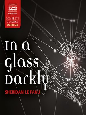 In a glass darkly by sheridan le fanu overdrive rakuten overdrive cover image of in a glass darkly fandeluxe Images