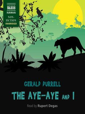 cover image of The Aye-Aye and I