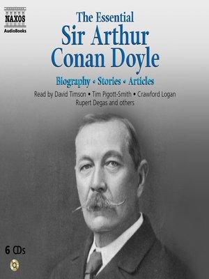 cover image of The Essential Sir Arthur Conan Doyle