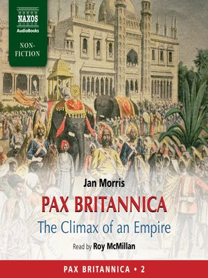 Pax Britannica The Climax Of Empire By Jan Morris border=