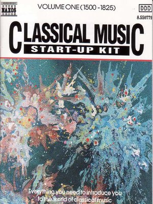 cover image of Classical Music Start-Up Kit, Volume 1 (1500-1825)