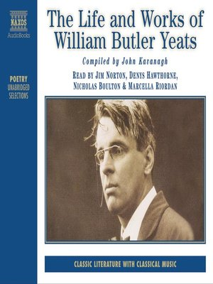 cover image of The Life and Works of William Butler Yeats