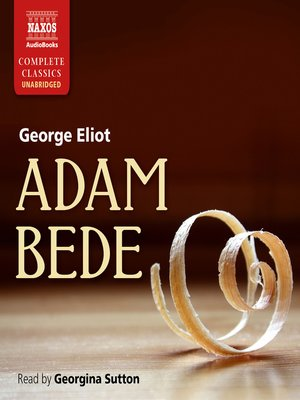 comparing george eliots adam bede and christina Suddenly, charlotte bronte, christina rossetti, and george eliots were revealed to have had not just the occasional success, but entire writing careers other writers were suddenly being talked about – people like aphra behn, mary shelley, ann radcliffe, zora neale hurston, and dozens of others.