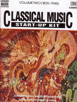 cover image of Classical Music Start-Up Kit, Volume 2 (1825-1945)