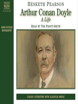 cover image of Arthur Conan Doyle, a Life