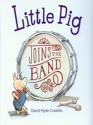 cover image of Little Pig Joins the Band
