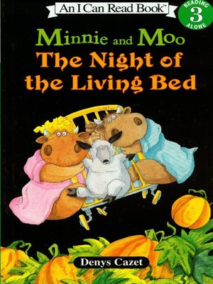 cover image of Minnie and Moo the Night of the Living Bed
