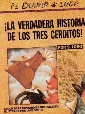 cover image of La Verdadera Historia de los Tres Cerditos!
