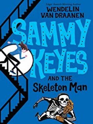 cover image of Sammy Keyes and the Skeleton Man