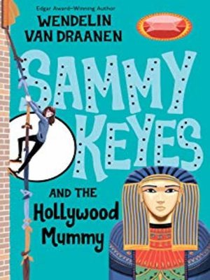 cover image of Sammy Keyes and the Hollywood Mummy