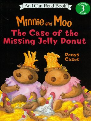 cover image of Minnie and Moo the Case of the Missing Jelly Donut