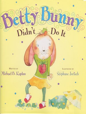 cover image of Betty Bunny Didn't Do It