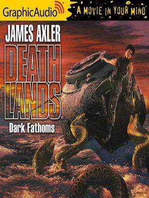 cover image of Dark Fathoms [Dramatized Adaptation]