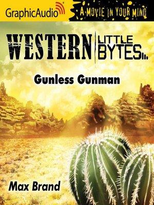 cover image of Gunless Gunman