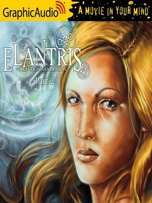 cover image of Elantris (2 of 3) [Dramatized Adaptation]