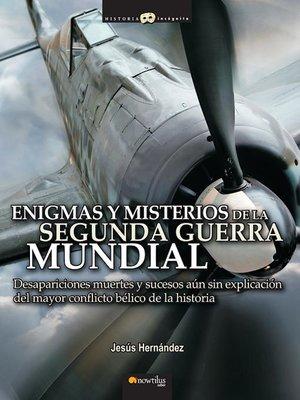 cover image of Enigmas y misterios de la Segunda Guerra Mundial