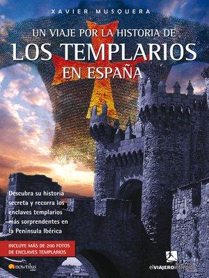 cover image of Un viaje por la historia de los templarios en España