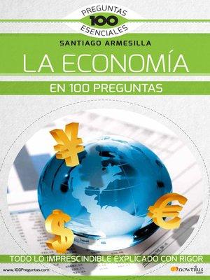 cover image of La economía en 100 preguntas