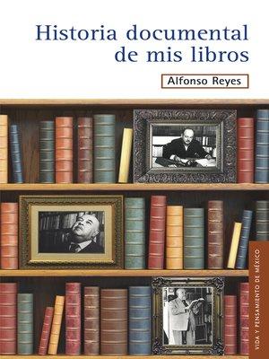 cover image of Historia documental de mis libros