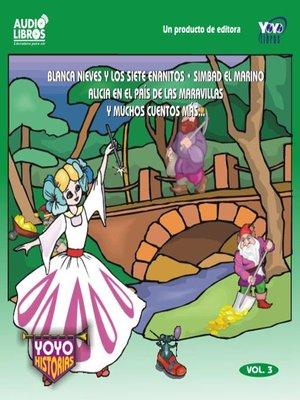 cover image of Blanca Nieves  y Los Siete Enanitos / Simbad El Marino / Alicia En El País De Las Maravillas Y Muchos Cuentos Mas-  Vol.3