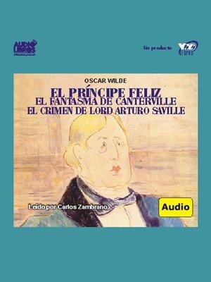 cover image of El Principe Feliz / El Fantasma De Canterville - El Crimen De Lord Arturo Saville