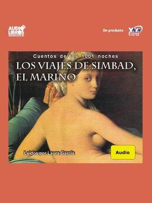 cover image of Los Viajes De Simbad El Marino / Cuentos De Las 1001 Noches