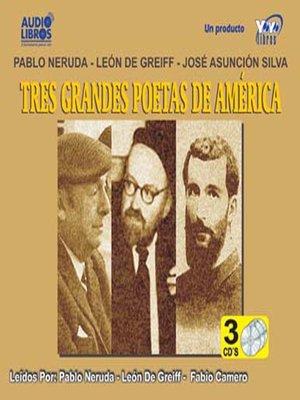 cover image of Tres Grandes Poetas de America