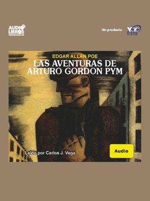 cover image of Las Aventuras De Arturo Gordon Pym