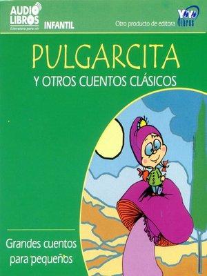 cover image of Pulgarcita Y Otros Cuentos Clásicos