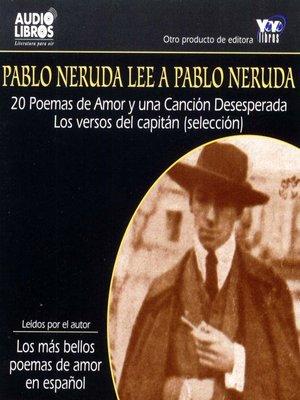 cover image of Pablo Neruda Lee A Pablo Neruda