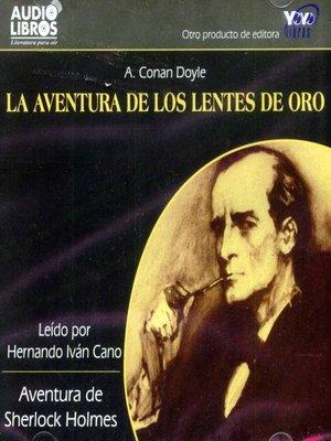 cover image of La Aventura De Los Lentes De Oro / Aventuras De Sherlock Holmes