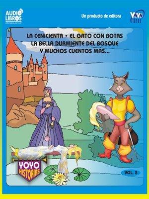 cover image of La Cenicienta / El Gato Con Botas / La Bella Durmiente Del Bosque Y Muchos Cuentos Mas -  Vol.2