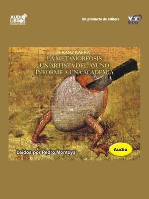 cover image of La Metamorfosis / Un artista Del Ayuno / Informe A Una Academia