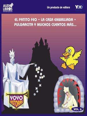 cover image of El Patito Feo / La Casa Embrujada / Pulgarcita Y Muchos Cuentos Mas - Vol.6
