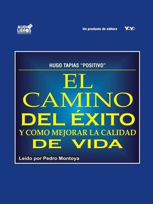 cover image of El Camino Del Éxito Y Cómo Mejorar La Calidad De Vida