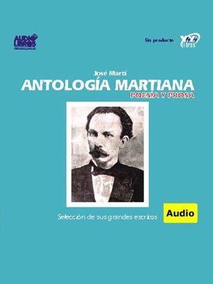 cover image of Antología Martiana / Poesía y Prosa