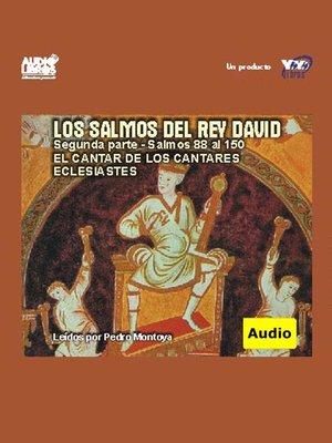 cover image of Salmos Del Rey David / Segunda Parte / Salmos 88 Al 150