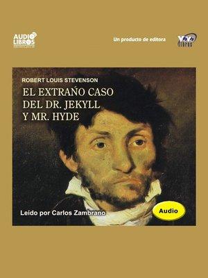 cover image of El Extraño Caso Del Dr. Jekyll Y Mr Hyde