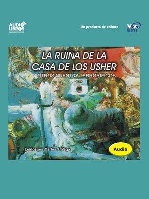 cover image of La Ruina De La Casa De Los Ushers Y Otros Cuentos Terroríficos