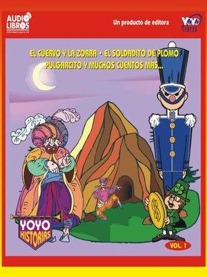 cover image of El Cuervo Y La Zorra / El Soldadito De Plomo / Pulgarcito Y Muchos Cuentos Mas - Vol 1