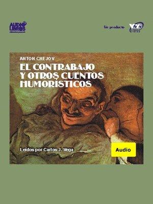 cover image of El Contrabajo Y Otros Cuentos Humoristicos