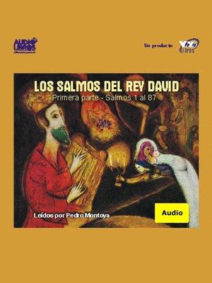 cover image of Salmos Del Rey David / Primera Parte / Salmos 1 Al 87