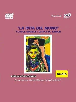 cover image of La Pata Del Mono Y Otros Grandes Cuentos De Terror