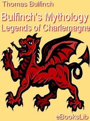 cover image of Bulfinch's Mythology - Legends of Charlemagne