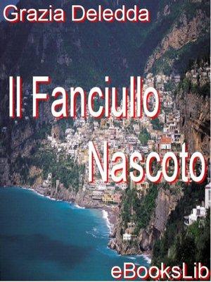 cover image of Il Fanciullo Nascoto