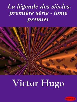 cover image of Le légende des siècles, première série, Volume 1