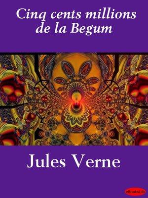 cover image of Cinq cents millions de la Begum